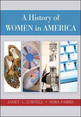 A History of Women in America By Coryell, Janet/ Faires, Nora